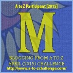 A to Z Challenge 'M' Badge